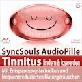 Tinnitus lindern & loswerden (SyncSouls Audiopille) - Franziska Diesmann - Hörbüch