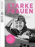 Starke Frauen - DIE ZEIT - E-Book