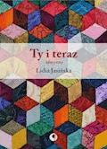 Ty i teraz. Aforyzmy - Lidia Jasińska - ebook