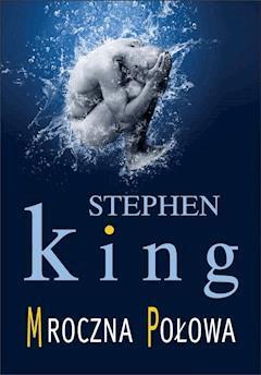 Mroczna połowa - Stephen King - ebook