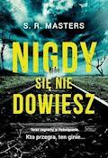 Nigdy się nie dowiesz - S. R. Masters - ebook