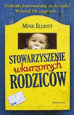 Stowarzyszenie wkurzonych rodziców - Mink Elliott - ebook
