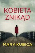 Kobieta znikąd - Mary Kubica - ebook