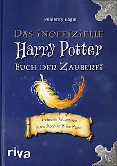 Das inoffizielle Harry-Potter-Buch der Zauberei - Pemerity Eagle - E-Book