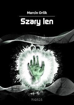 Szary len - Marcin Orlik - ebook