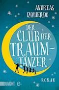 Der Club der Traumtänzer - Andreas Izquierdo - E-Book