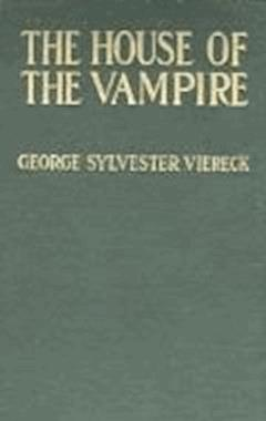 The House of the Vampire - George Sylvester Viereck - ebook