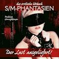 S/M-Phantasien: Der Lust ausgeliefert - Prisca Apple - Hörbüch