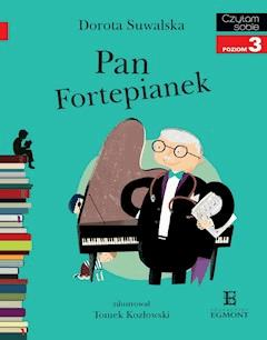 Pan Fortepianek. Czytam sobie - poziom 3 - Dorota Suwalska - ebook