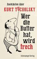 Wer die Butter hat, wird frech - E-Book