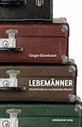 Lebemänner - Gregor Eisenhauer - E-Book