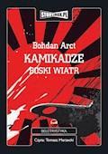 Kamikadze boski wiatr - Bohdan Arct - audiobook