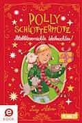 Polly Schlottermotz: Potzblitzverrückte Weihnachten! - Lucy Astner - E-Book