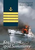 Krążownik spod Somosierry - Karol Olgierd Borchardt - ebook