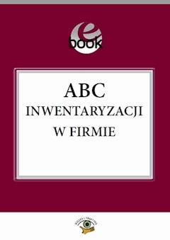 ABC inwentaryzacji w firmie - Katarzyna Trzpioła - ebook