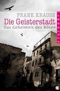 Die Geisterstadt - Frank Krause - E-Book