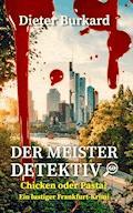 Der Meister-Detektiv: Chicken oder Pasta? - Dieter Burkard - E-Book