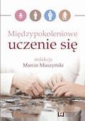 Międzypokoleniowe uczenie się - Marcin Muszyński - ebook