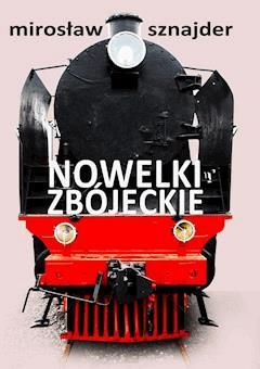 Nowelki zbójeckie - Mirosław Sznajder - ebook