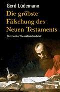 Die gröbste Fälschung des Neuen Testaments - Gerd Lüdemann - E-Book