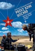 Przez dziki Wschód - Tomasz Grzywaczewski - ebook
