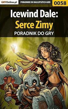 """Icewind Dale: Serce Zimy - poradnik do gry - Tomasz """"Sznur"""" Pyzioł - ebook"""