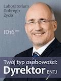 Twój typ osobowości: Dyrektor (ENTJ) - Laboratorium Dobrego Życia - ebook