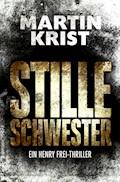 Stille Schwester - Martin Krist - E-Book