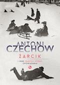 Żarcik i inne (bardzo różne) opowiadania - Antoni Czechow - ebook