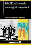Rola ZZL w kreowaniu innowacyjności organizacji - Stanisława Borkowska - ebook