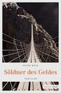 Söldner des Geldes - Peter Beck - E-Book
