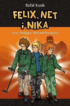 Felix, Net i Nika oraz Pułapka Nieśmiertelności - Rafał Kosik - ebook