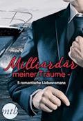 Milliardär meiner Träume - 5 romantische Liebesromane - Lynne Graham - E-Book