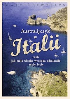 Australijczyk w Italii - Marc Llewellyn - ebook
