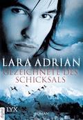 Gezeichnete des Schicksals - Lara Adrian - E-Book