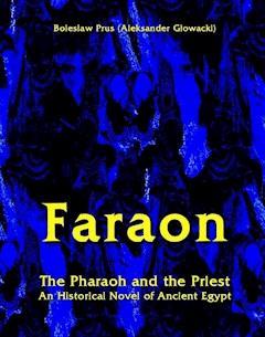 Faraon - The Pharaoh and the Priest. An Historical Novel of Ancient Egypt - Bolesław Prus - ebook