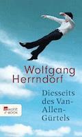 Diesseits des Van-Allen-Gürtels - Wolfgang Herrndorf - E-Book