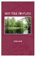 Vier Tage am Fluss - Erika Noll - E-Book
