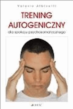 Trening autogeniczny dla spokoju psychosomatycznego - Valerio Albisetti - ebook