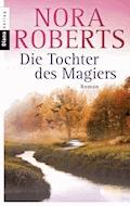 Die Tochter des Magiers - Nora Roberts - E-Book