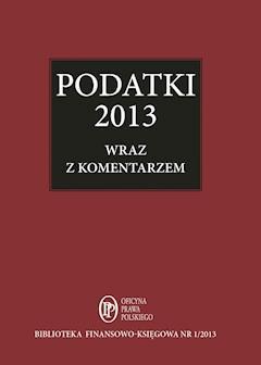 Podatki 2013 wraz z komentarzem ekspertów - Bogdan Świąder - ebook