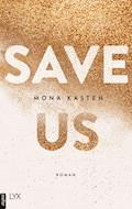 Save Us - Mona Kasten - E-Book