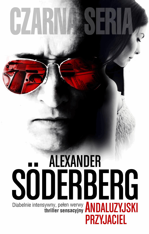Andaluzyjski przyjaciel - Tylko w Legimi możesz przeczytać ten tytuł przez 7 dni za darmo. - Alexander Soderberg