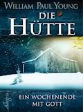 Die Hütte - William Paul Young - E-Book
