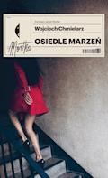 Osiedle marzeń - Wojciech Chmielarz - ebook + audiobook