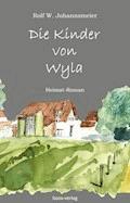 Die Kinder von Wyla - Rolf W. Johannsmeier - E-Book