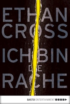 Ich bin die Rache - Ethan Cross - E-Book