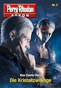 Arkon 3: Die Kristallzwillinge - Ben Calvin Hary - E-Book + Hörbüch
