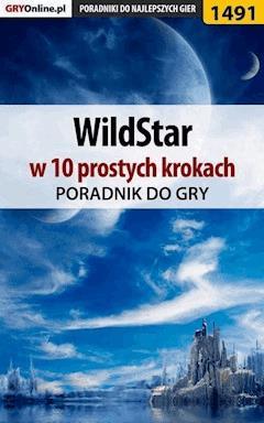 "WildStar w 10 prostych krokach - Marcin ""Xanas"" Baran - ebook"