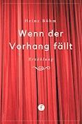 Wenn der Vorhang fällt - Heinz Böhm - E-Book